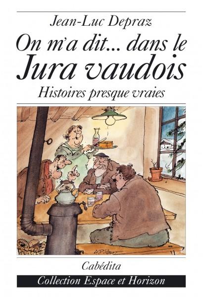 ON M'A DIT... DANS LE JURA VAUDOIS