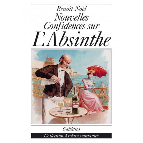 NOUVELLES CONFIDENCES SUR L'ABSINTHE
