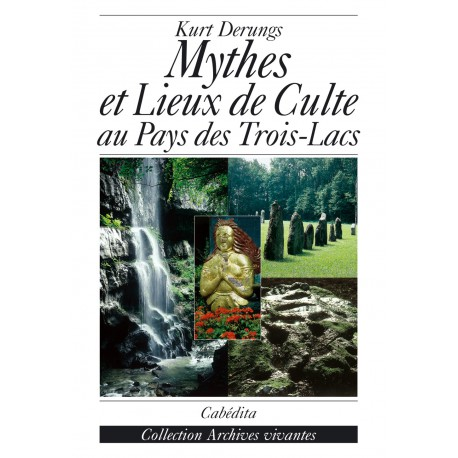MYTHES ET LIEUX DE CULTES AU PAYS DES TROIS-LACS