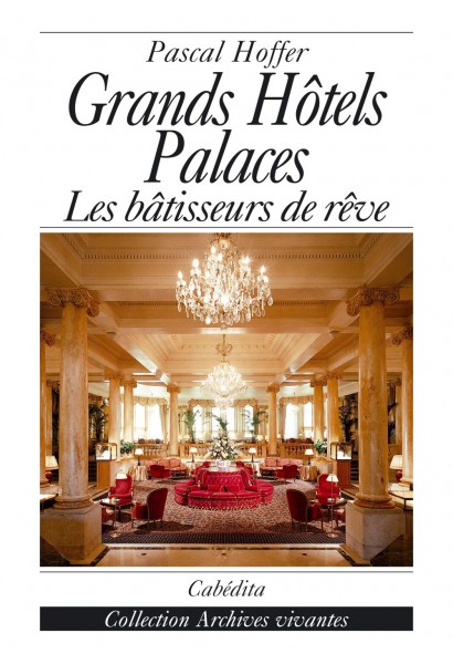 GRANDS HÔTELS PALACES