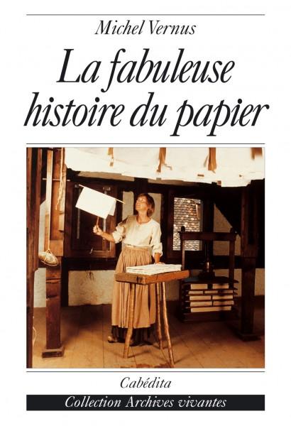 LA FABULEUSE HISTOIRE DU PAPIER