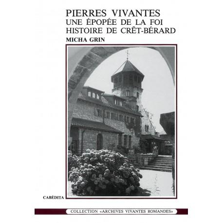 PIERRES VIVANTES (EPOPÉE DE LA FOI - CRÊT-BÉRARD)