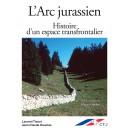 ARC JURASSIEN - L'HISTOIRE D'UN ESPACE TRANSFRONTALIER