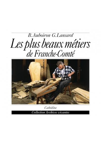 LES PLUS BEAUX MÉTIERS DE FRANCHE-COMTÉ