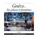 GENÈVE - SES PLACES ET FONTAINES