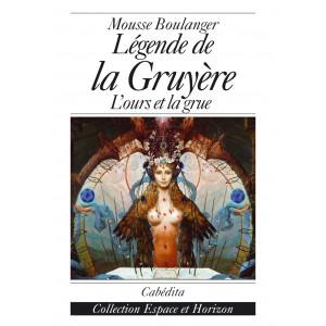 LÉGENDE DE LA GRUYÈRE