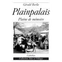 PLAINPALAIS - PLAINE DE MÉMOIRE