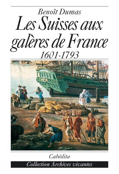LES SUISSES AUX GALÈRES DE FRANCE