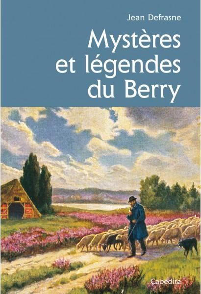 MYSTÈRES ET LÉGENDES DU BERRY
