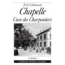 CHAPELLE – CURE DES CHARPENTIERS