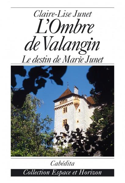 L'OMBRE DE VALANGIN