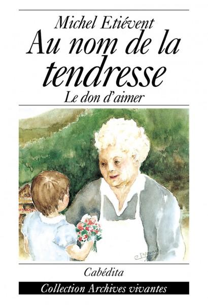 AU NOM DE LA TENDRESSE