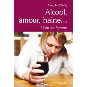 ALCOOL, AMOUR, HAINE.../7C