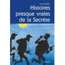 HISTOIRES PRESQUE VRAIES DE LA SECRÈTE