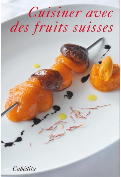 CUISINER AVEC DES FRUITS SUISSES