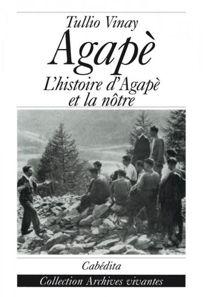 AGAPE - L´HISTOIRE D´AGAPE ET LA NÔTRE