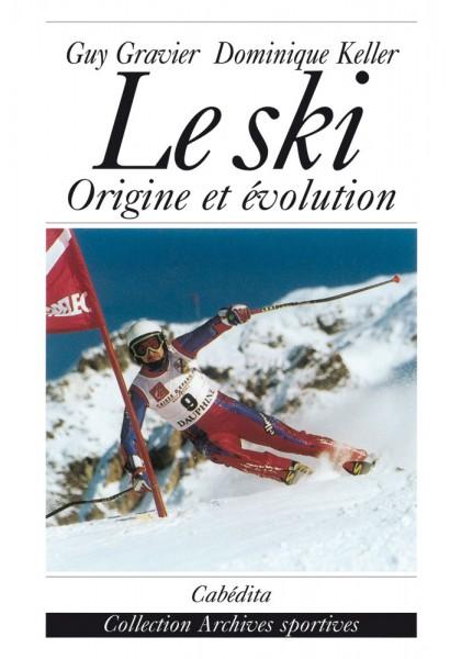 LE SKI - ORIGINE ET ÉVOLUTION