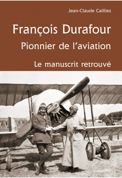FRANCOIS DURAFOUR, PIONNIER DE L'AVIATION