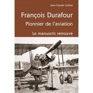 FRANCOIS DURAFOUR, PIONNIER DE L'AVIATION/1terE