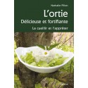 L'ORTIE, DELICIEUSE ET FORTIFIANTE