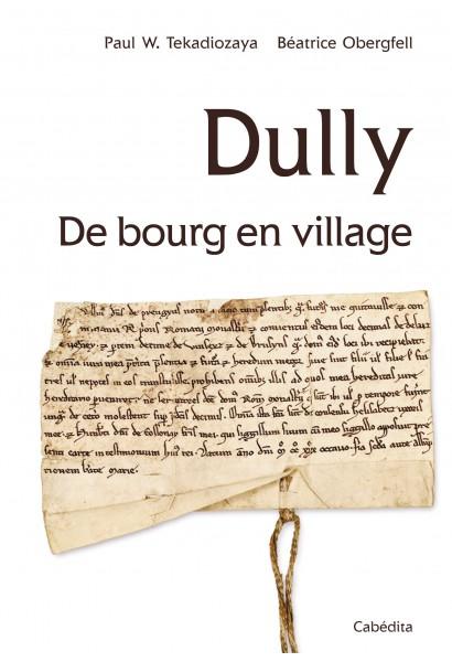 DULLY, DE BOURG EN VILLAGE