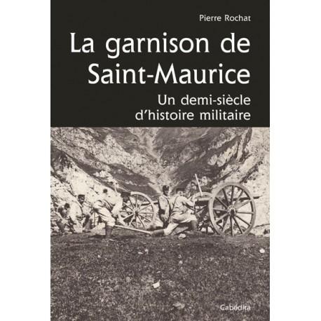 LA GARNISON DE SAINT-MAURICE