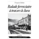 BALADE FERROVIAIRE À TRAVERS LE JURA