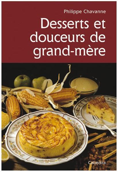 DESSERTS ET DOUCEURS DE GRAND-MERE