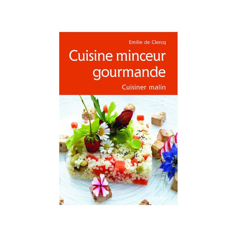 Cuisine minceur gourmande 8c cabedita for Cuisine gourmande