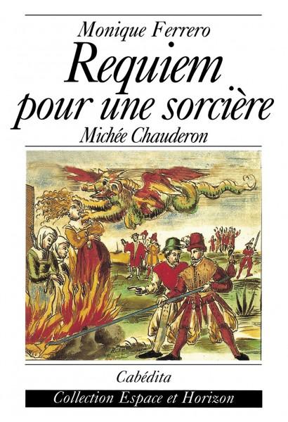 REQUIEM POUR UNE SORCIÈRE - M. CHAUDERON