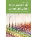 JESUS, MAÎTRE DE COMMUNICATION