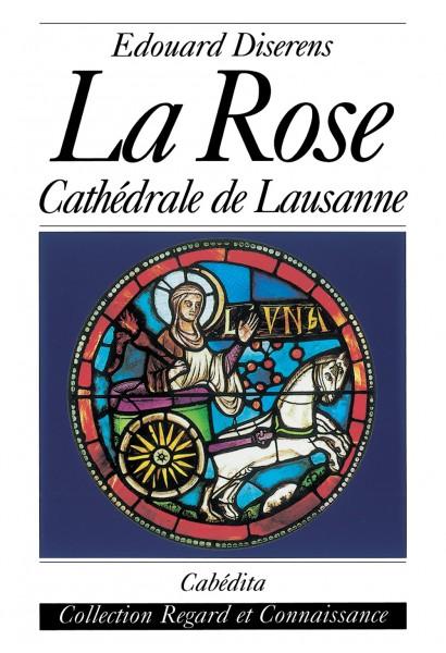 LA ROSE - CATHÉDRALE DE LAUSANNE