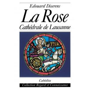 LA ROSE - CATHÉDRALE DE LAUSANNE/16B