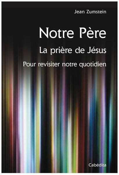 NOTRE PERE - LA PRIERE DE JESUS