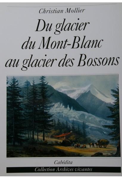 DU GLACIER DU MONT-BLANC AU GLACIER DES BOSSONS