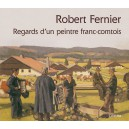 ROBERT FERNIER REGARDS D'UN PEINTRE FRANC-COMTOIS