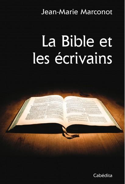LA BIBLE ET LES ECRIVAINS