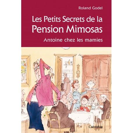 LES PETITS SECRETS DE LA PENSION MIMOSAS