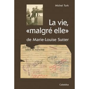 """LA VIE, """"MALGRE ELLE"""""""