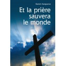 ET LA  PRIERE SAUVERA LE MONDE
