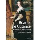 BEATRIX DE CUSANCE ET CHARLES IV DE LORRAINE