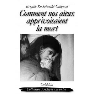 COMMENT NOS AÏEUX APPRIVOISAIENT LA MORT/13C