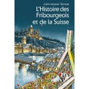 HISTOIRE DES FRIBOURGEOIS ET DE LA SUISSE