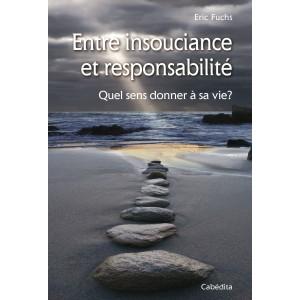 ENTRE INSOUCIANCE ET RESPONSABILITE