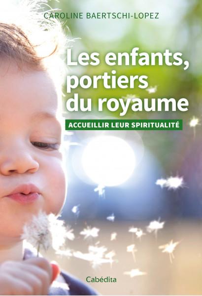 LES ENFANTS, PORTIERS DU ROYAUME