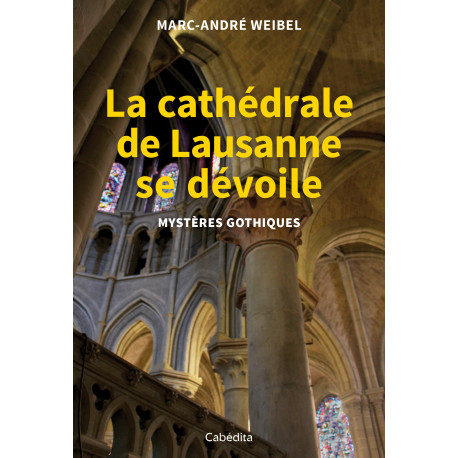 LA CATHEDRALE DE LAUSANNE SE DEVOILE