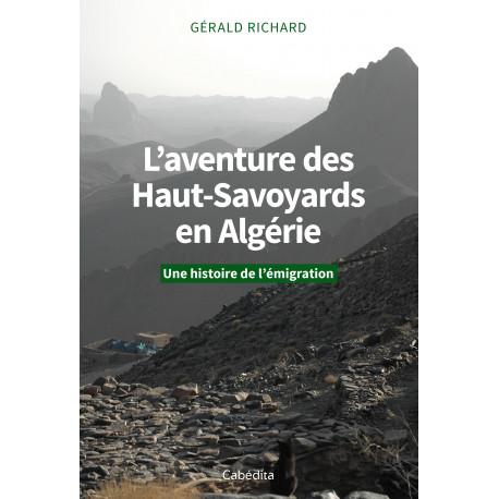 L'AVENTURE DES HAUT-SAVOYARDS EN ALGERIE