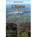 """L'AJOIE """"NO MAN'S LAND FRANCO-SUISSE"""" 1939-1945"""
