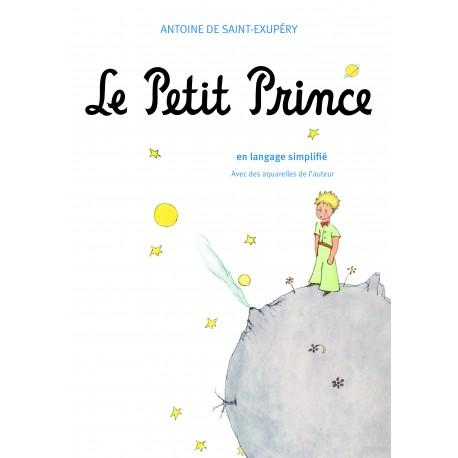 LE PETIT PRINCE - EN LANGAGE SIMPLIFIE