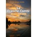 LA FRANCHE-COMTE - DES MOTS POUR L'AIMER